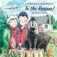 Lumberjack and Friends to the Rescue!