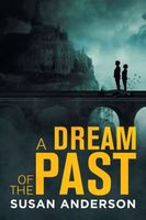 A Dream of the Past