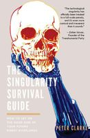 The Singularity Survival Guide