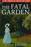 The Fatal Garden