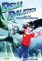 Bella Balistica and the Forgotten Kingdom