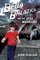 Bella Balistica and the Izta Warriors