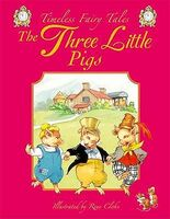 The Three Little Pigs: A Classic Fairy Tale. for Ages 4 and Up.