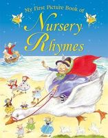 My First Picture Book of Nursery Rhymes: Twenty Popular Nursery Rhymes. for Ages 2 and Up.