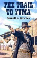 The Trail To Yuma