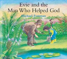 Evie and the Man Who Helped God