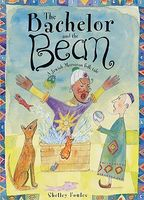 The Bachelor and the Bean: A Jewish Moroccan Folk Tale