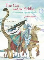 The Cat and the Fiddle: A Treasury of Nursery Rhymes