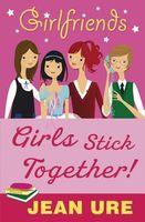 Girls Stick Together!