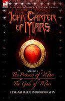 John Carter of Mars -- The Princess of Mars & The Gods of Mars