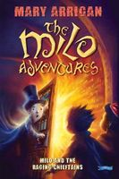 Milo and The Raging Chieftains - The Milo Adventures Book 2