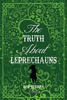 The Truth about Leprechauns