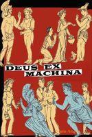 Deus Ex Machina: A Divine Comedy