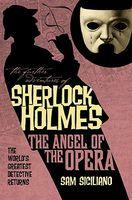 The Angel of the Opera: Sherlock Holmes Meets the Phantom of the