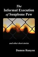The Informal Execution Of Soupbone Pew