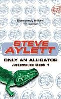 Only an Alligator