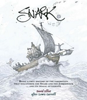 Snark: Being a True History of the Expedition That Discovered the Snark and the Jabberwock ... and Its Tragic Aftermath