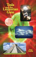 Tesla and the Lemurian Gate