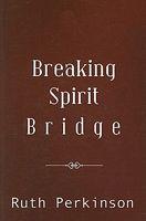 Breaking Spirit Bridge