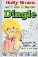 Holly Brown and the Dragon Dingle: Continuing Adventures