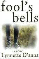 Fool's Bells by Lynnette D'Anna