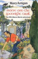Maeve and the Goodnight Trail: The Fifth Maeve Morris Adventure