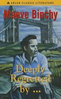Deeply Regretted By...
