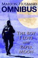 Marion Husband Omnibus: Boy I Love & Paper Moon