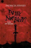 Do We Not Bleed?