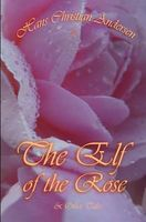 The Elf of the Rose & Other Tales