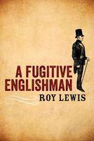 A Fugitive Englishman