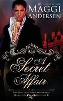 A Secret Affair / What a Rake Wants