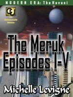 The Meruk Episodes I-V