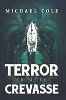 Terror From The Crevasse