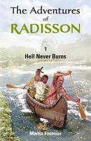 The Adventures of Radisson: Hell Never Burns