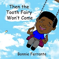 Then the Tooth Fairy Won't Come