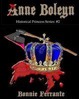 Anne Boleyn Historical Princess Series: #2