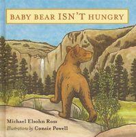 Baby Bear Isn't Hungry
