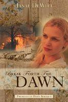 Break Forth the Dawn