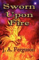Sworn upon Fire