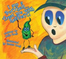 I Am a Booger... Treat Me with Respect!
