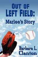 Out of Left Field: Marlee's Story
