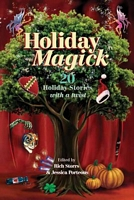 Holiday Magick: 20 Holiday Stories with a Twist by Rich Storrs