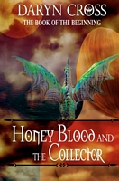 Honey Blood and the Collector