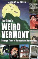 Joe Citro's Weird Vermont