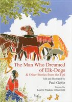The Man Who Dreamed of Elk-Dogs: & Other Stories from Tipi