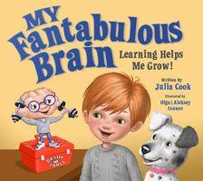 My Fantabulous Brain: Learning Helps Me Grow!