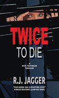 Twice To Die