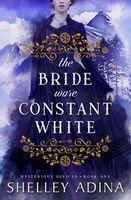 The Bride Wore Constant White
