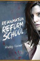 Reanimation Reform School